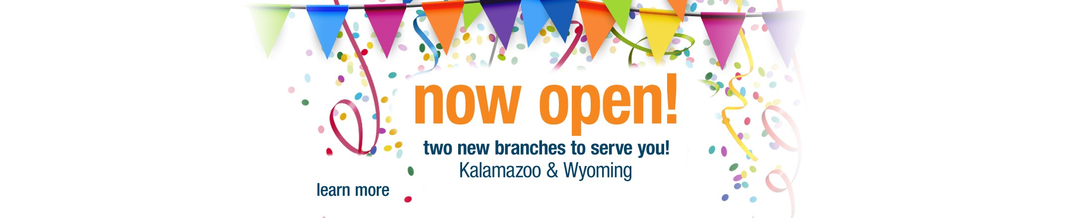 Two New Branch locations now open